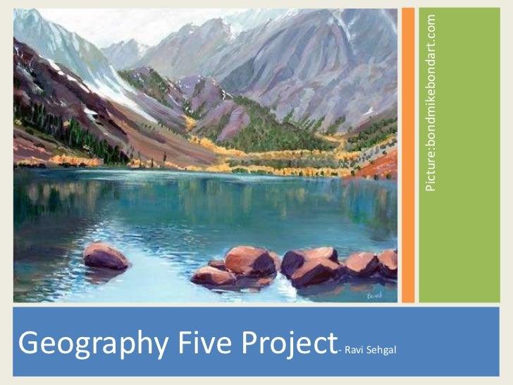 Picture:bondmikebondart.com<br />Geography Five Project- Ravi Sehgal<br />