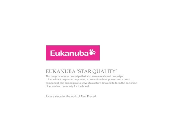 EUKANUBA 'STAR QUALITY'This is a promotional campaign that also serves as a brand campaign.It has a direct response compon...
