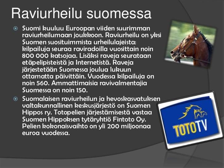 Raviurheilu suomessa<br />Suomi kuuluu Euroopan viiden suurimman raviurheilumaan joukkoon. Raviurheilu on yksi Suomen suos...
