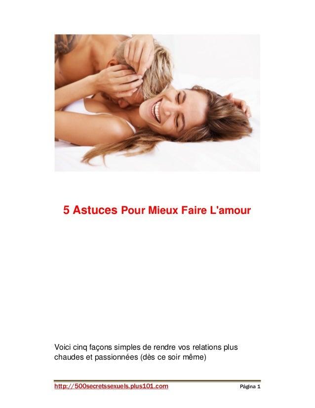 5 Astuces Pour Mieux Faire L'amour  Voici cinq façons simples de rendre vos relations plus chaudes et passionnées (dès ce ...