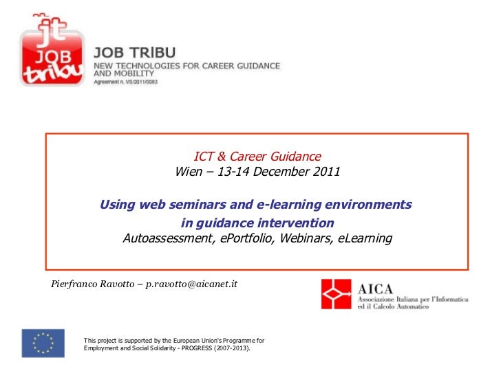 ICT & Career Guidance Wien – 13-14 December 2011 Using web seminars and e-learning environments  in guidance intervention ...