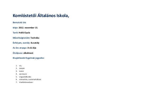 Komlóstetői Általános Iskola,Bemutató óraIdeje: 2012. november 15.Tanít: Holló GyulaMűveltségterület: TechnikaÉvfolyam, os...