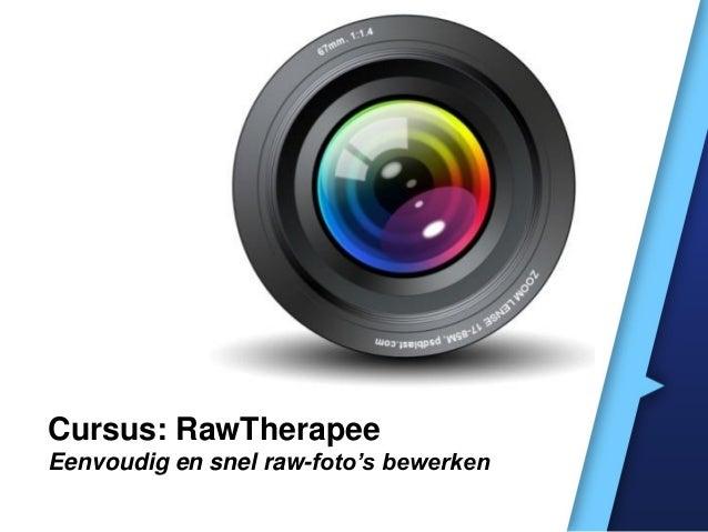 Cursus: RawTherapeeEenvoudig en snel raw-foto's bewerken