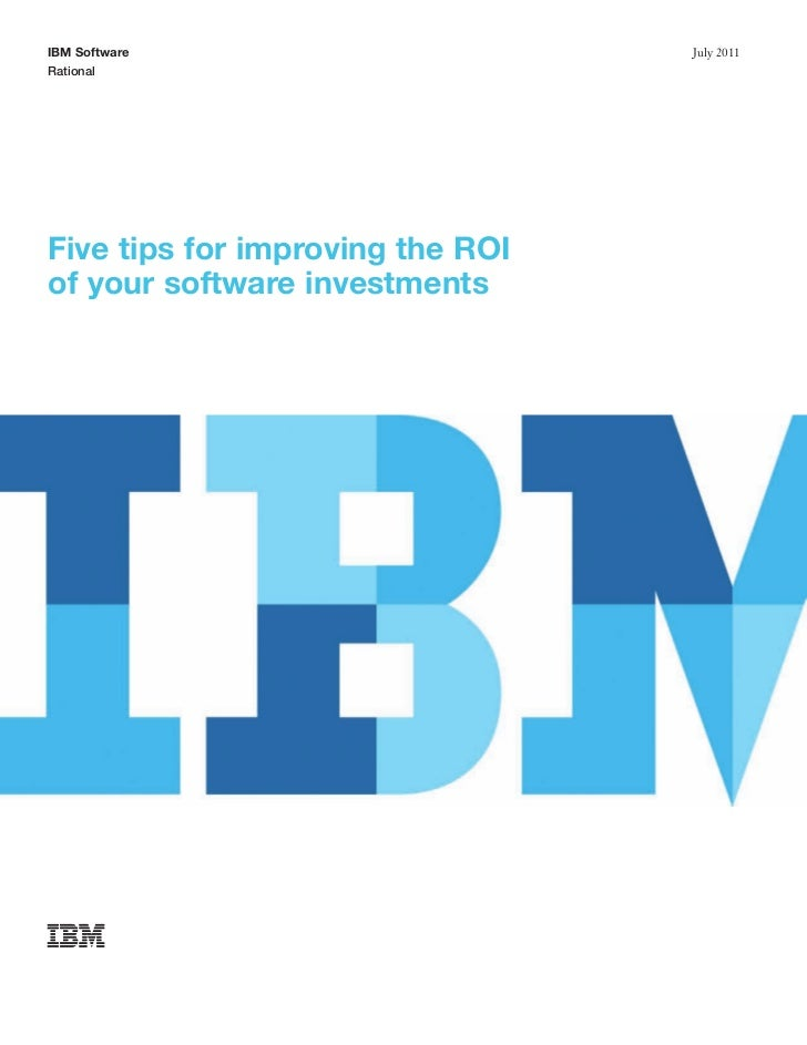 IBM Software                      July 2011RationalFive tips for improving the ROIof your software investments