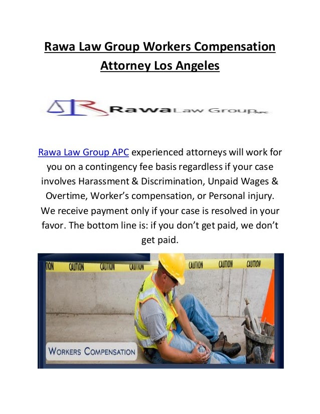 Rawa Law Group Workers Compensation Attorney Los Angeles Rawa Law Group APC experienced attorneys will work for you on a c...