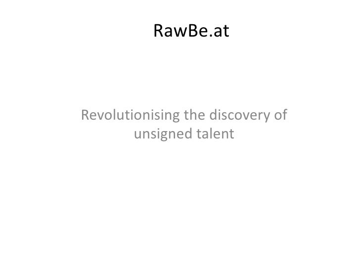 RawBe.atRevolutionising the discovery of        unsigned talent