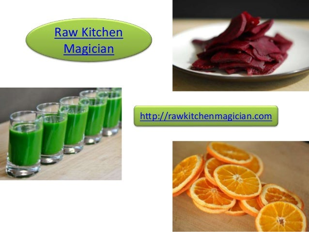 Raw Kitchen Magician Http://rawkitchenmagician.com ...