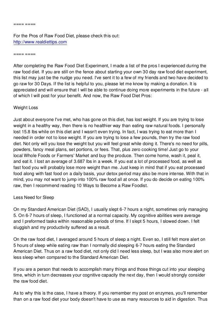 ==== ====For the Pros of Raw Food Diet, please check this out:http://www.realdiettips.com==== ====After completing the Raw...