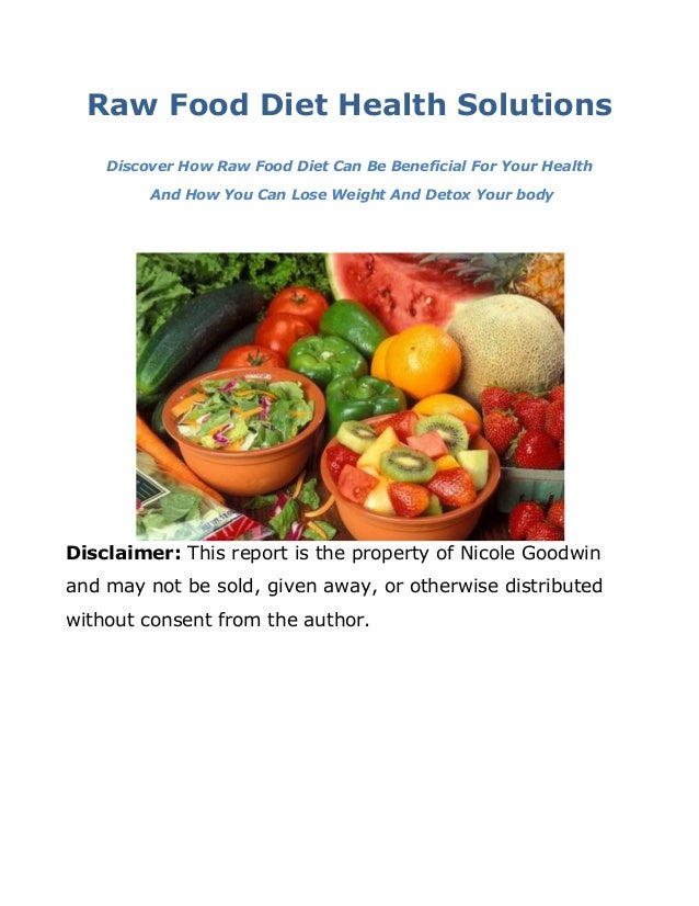Raw Food Diet Health Solutions Discover How Raw Food Diet Can Be Beneficial For Your Health And How You Can Lose Weight An...
