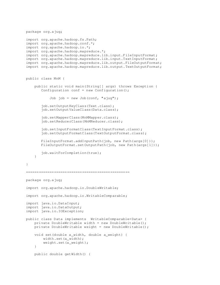 package org.ajug;import   org.apache.hadoop.fs.Path;import   org.apache.hadoop.conf.*;import   org.apache.hadoop.io.*;impo...
