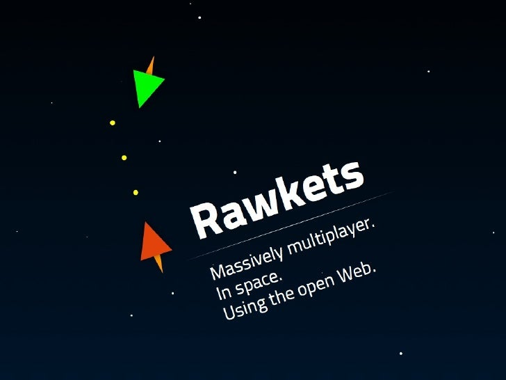 Rawkets - A Massively Multiplayer HTML5 Game [Mozilla GameOn10]