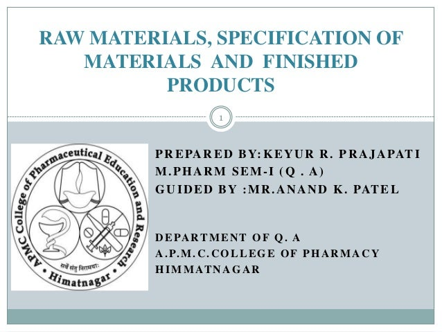 RAW MATERIALS, SPECIFICATION OF   MATERIALS AND FINISHED          PRODUCTS                      1         P R E PA R E D B...