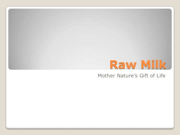 Raw MilkMother Nature's Gift of Life