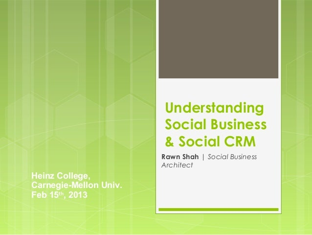 Understanding                        Social Business                        & Social CRM                        Rawn Shah ...