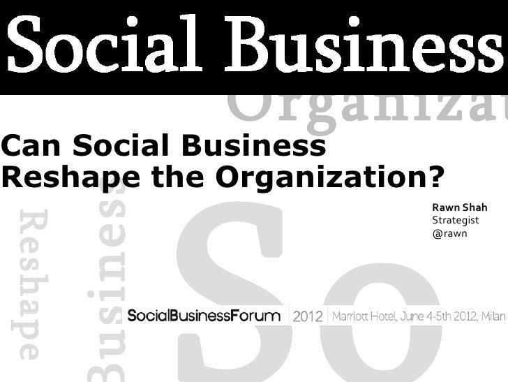 Organizat                    SoCan Social BusinessReshape the Organization?          usiness                          Rawn...