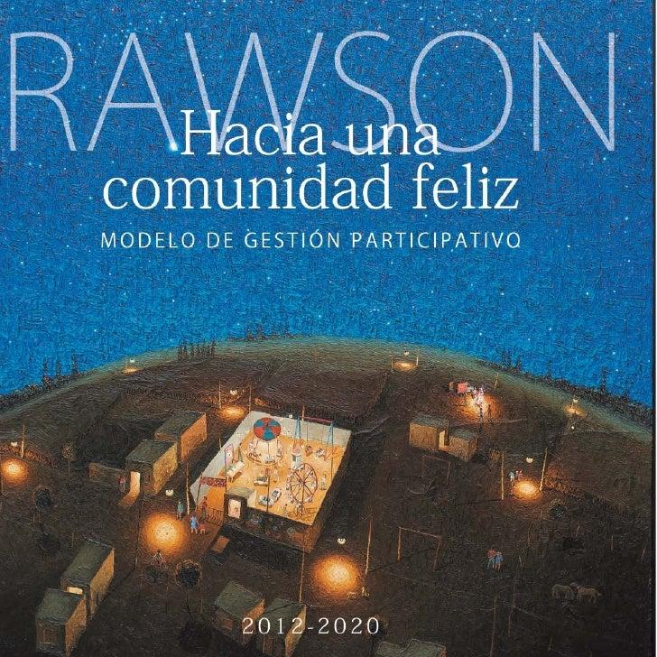 RAWSON  Hacia unacomunidad felizMODELO DE GESTIÓN PARTICIPATIVO