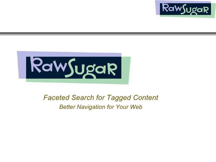 Faceted Search for Tagged Content Better Navigation for Your Web