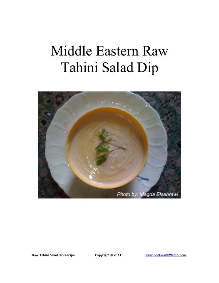 Middle Eastern Raw            Tahini Salad DipRaw Tahini Salad Dip Recipe   Copyright © 2011   RawFoodHealthWatch.com