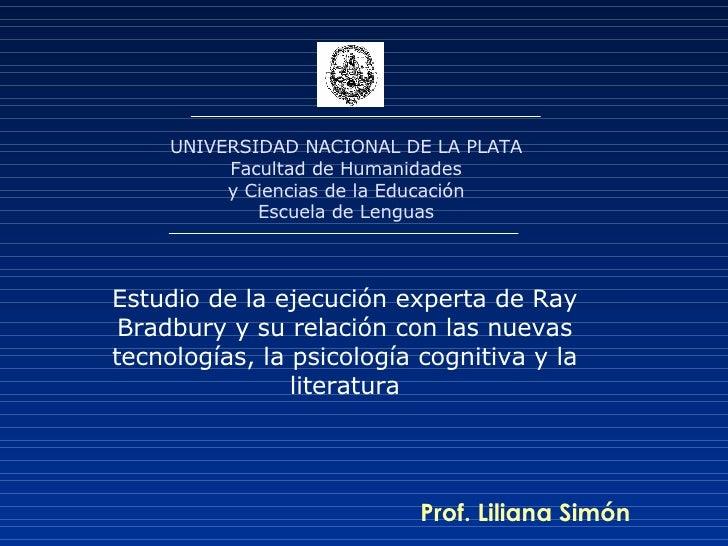 UNIVERSIDAD NACIONAL DE LA PLATA Facultad de Humanidades y Ciencias de la Educación Escuela de Lenguas Prof. Liliana Simón...