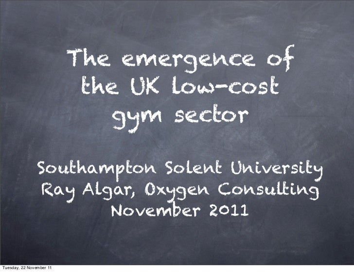 The emergence of                           the UK low-cost                             gym sector                Southampt...