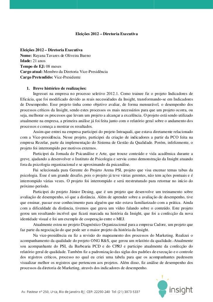 Eleições 2012 – Diretoria ExecutivaEleições 2012 – Diretoria ExecutivaNome: Rayana Tavares de Oliveira BuenoIdade: 21 anos...