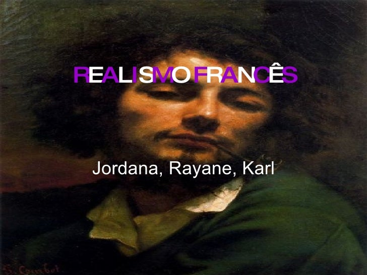 R E A L I S M O   F R A N C Ê S Jordana, Rayane, Karl