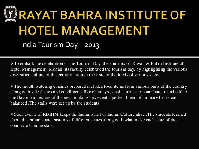 IndiaTourism Day – 2013 To embark the celebration of the Tourism Day, the students of Rayat & Bahra Institute of Hotel Ma...