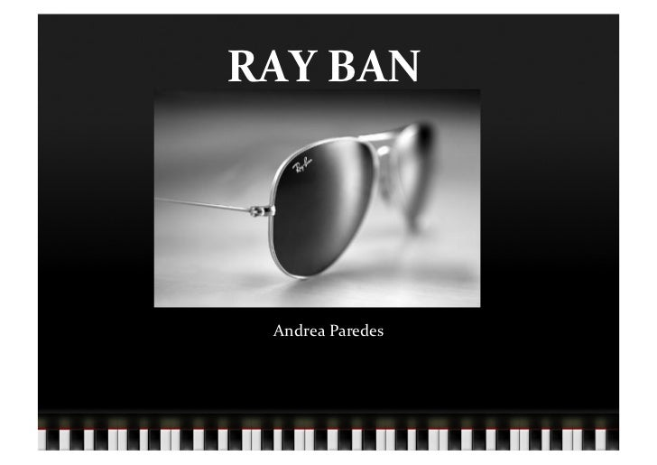 RAY	  BAN	     Andrea	  Paredes