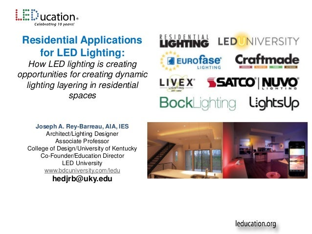 Residential Applications for LED Lighting: How LED lighting is creating opportunities for creating dynamic lighting layeri...