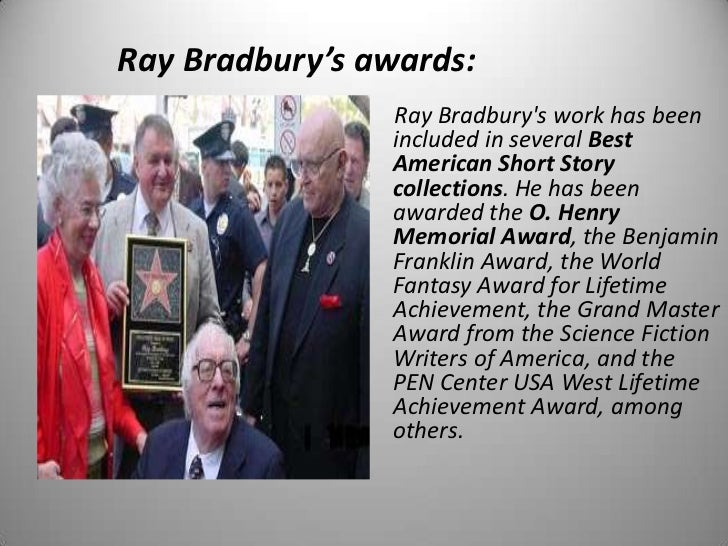 the depiction of childhood in ray bradburys works Alongside a dozen college students working on term papers and essays,   fahrenheit 451, bradbury said, was a depiction of a society willfully.