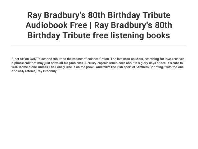 Ray Bradbury's 80th Birthday Tribute Audiobook Free | Ray Bradbury's …