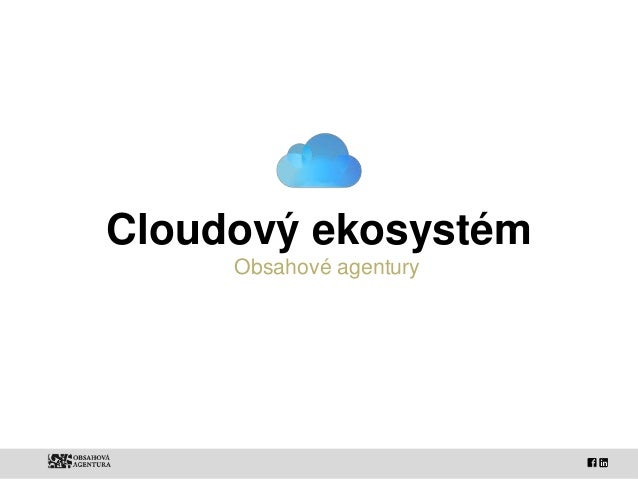 Cloudový ekosystém Obsahové agentury