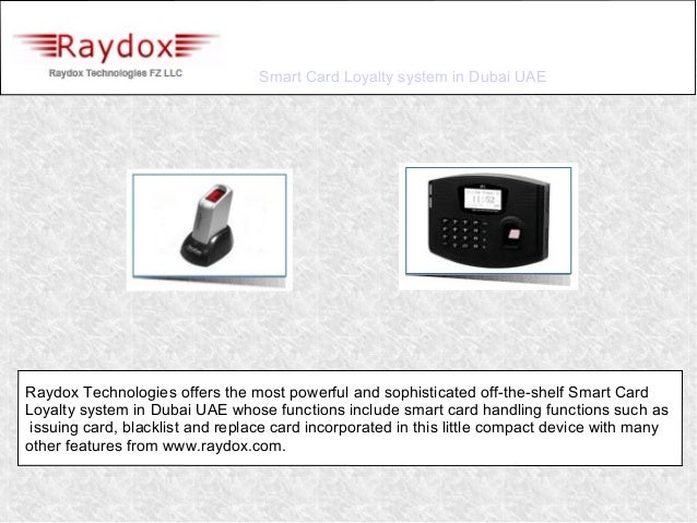 Smart Card Loyalty system in Dubai UAERaydox Technologies offers the most powerful and sophisticated off-the-shelf Smart C...