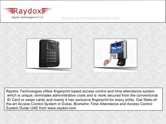 Access control System Dubai UAERaydox Technologies offers fingerprint based access control and time attendance system whic...