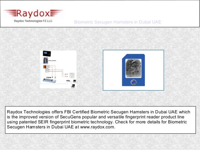 Biometric Secugen Hamsters in Dubai UAERaydox Technologies offers FBI Certified Biometric Secugen Hamsters in Dubai UAE wh...