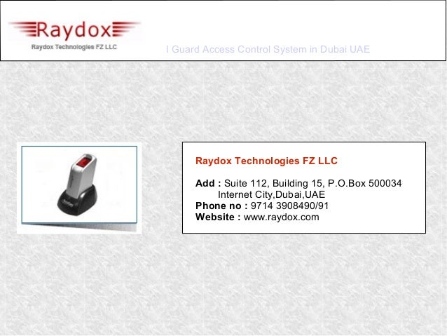I Guard Access Control System in Dubai UAE      Raydox Technologies FZ LLC      Add : Suite 112, Building 15, P.O.Box 5000...