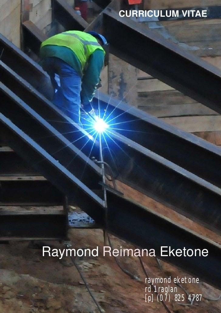 CURRICULUM VITAERaymond Reimana Eketone              raymond eketone              rd 1 raglan              [p] (07) 825 4787