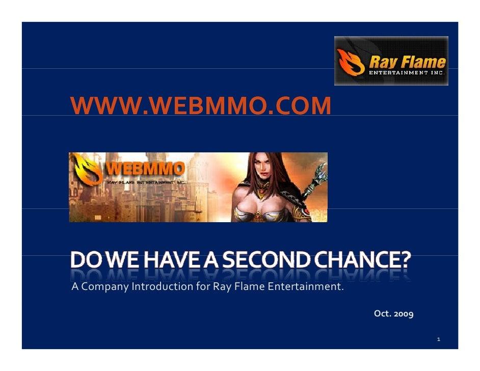 WWW.WEBMMO.COM     ACompanyIntroductionforRayFlameEntertainment.                                                    ...