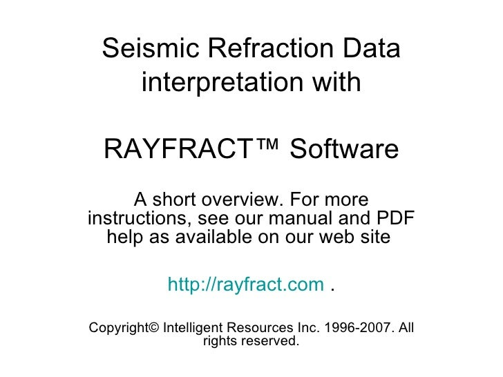 Seismic Refraction Data     interpretation with  RAYFRACT™ Software      A short overview. For moreinstructions, see our m...