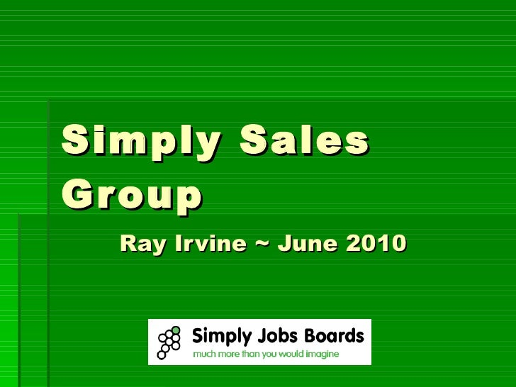 Simply Sales Group Ray Irvine ~ June 2010