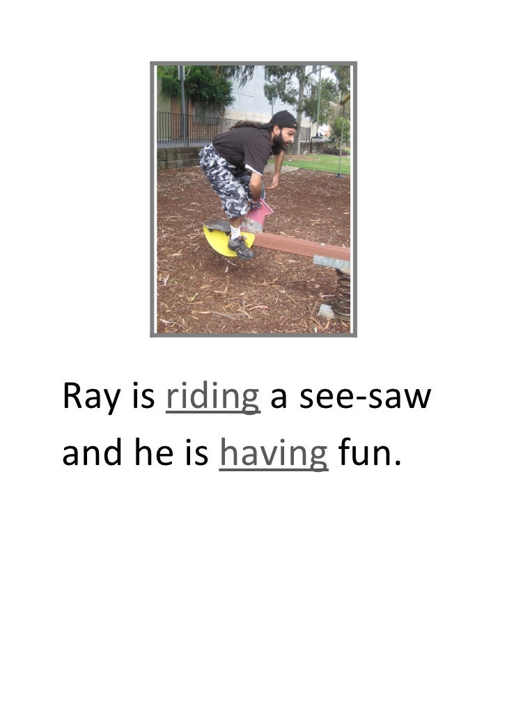 Ray is riding a see-saw and he is having fun.