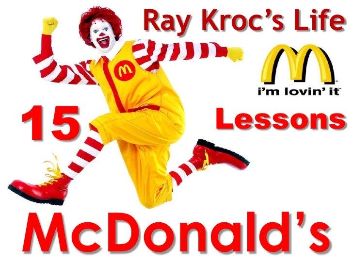 Ray Kroc's Life15        LessonsMcDonald's