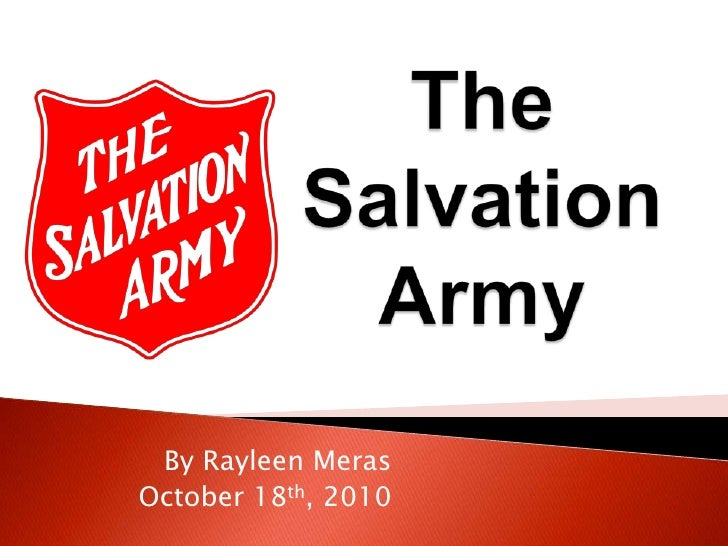 The Salvation Army<br />By RayleenMeras<br />October 18th, 2010<br />