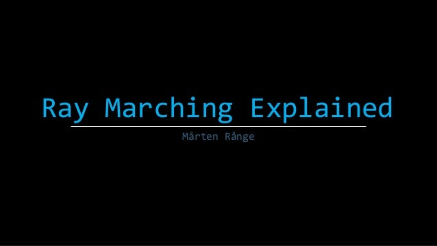 Ray Marching Explained