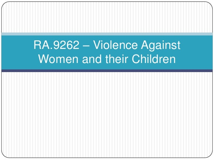 RA.9262 – Violence Against Women and their Children<br />
