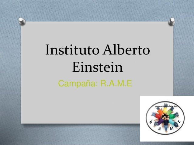 Instituto Alberto  Einstein  Campaña: R.A.M.E