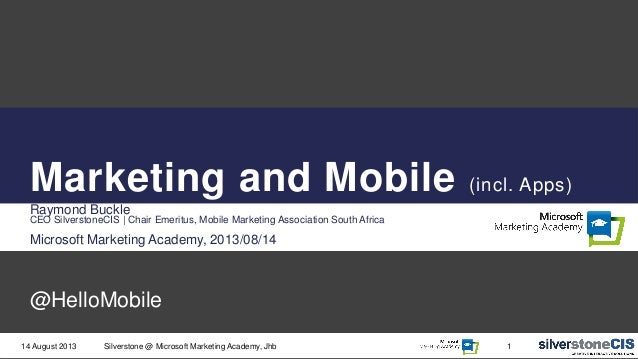 Marketing and Mobile (incl. Apps) Raymond Buckle CEO SilverstoneCIS   Chair Emeritus, Mobile Marketing Association South A...