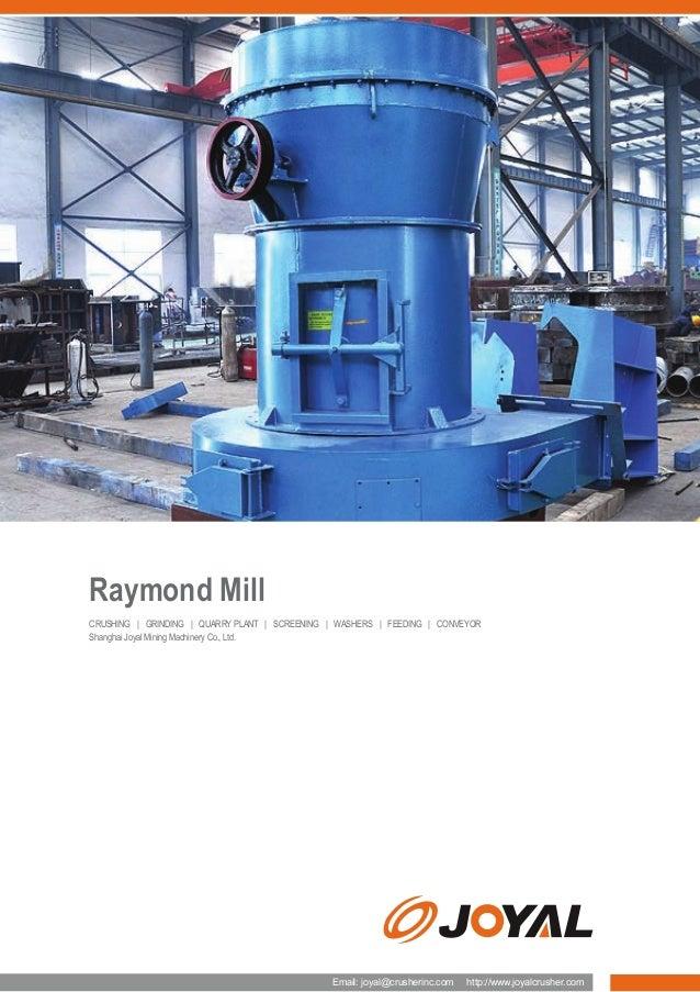 Raymond Mill CRUSHING | GRINDING | QUARRY PLANT | SCREENING | WASHERS | FEEDING | CONVEYOR Shanghai Joyal Mining Machinery...