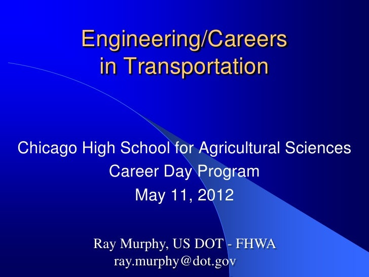 Engineering/Careers         in TransportationChicago High School for Agricultural Sciences           Career Day Program   ...
