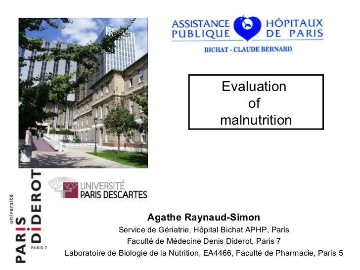 Agathe Raynaud-Simon Service de Gériatrie, H ôpital Bichat APHP, Paris Faculté de Médecine Denis Diderot, Paris 7 Laborato...
